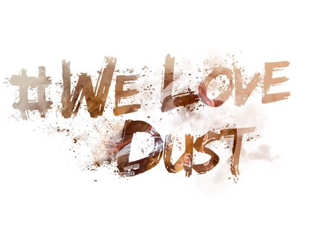 #WeLoveDust